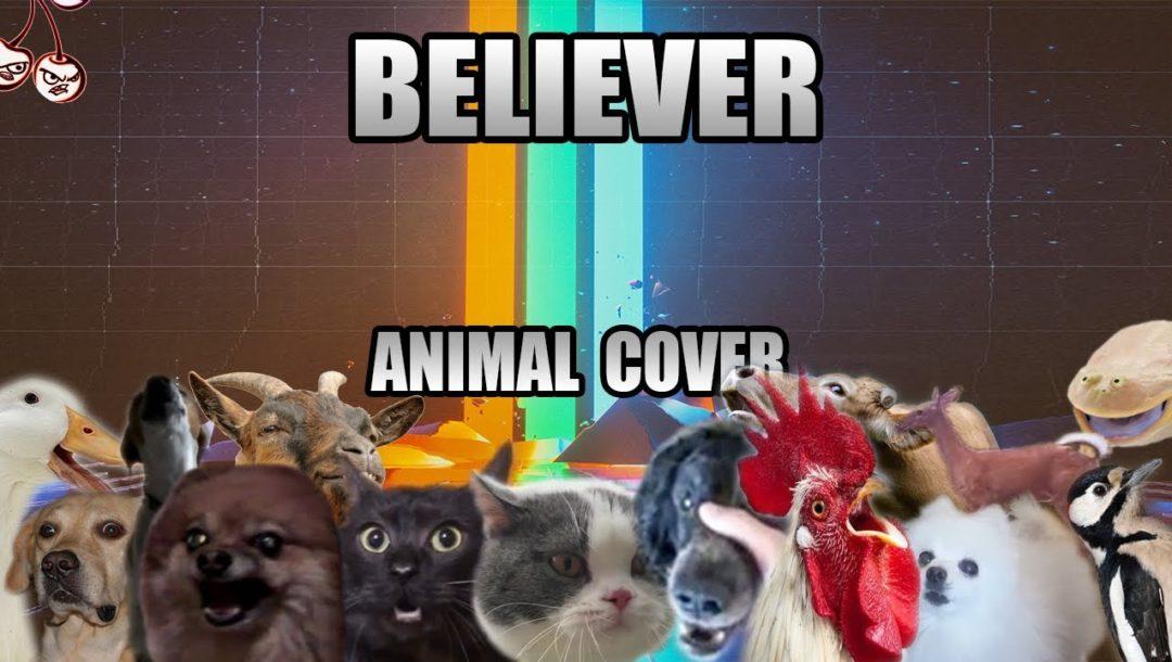 Believer Cover mit Tier Sound Schnipseln